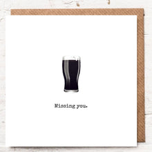 Load image into Gallery viewer, MISSING YOU - GUINNESS PINT
