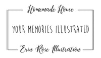 Your Memories Illustrated in the form of a hand-made stamp, featuring the brand names Homemade House and Erin Rose Illustration