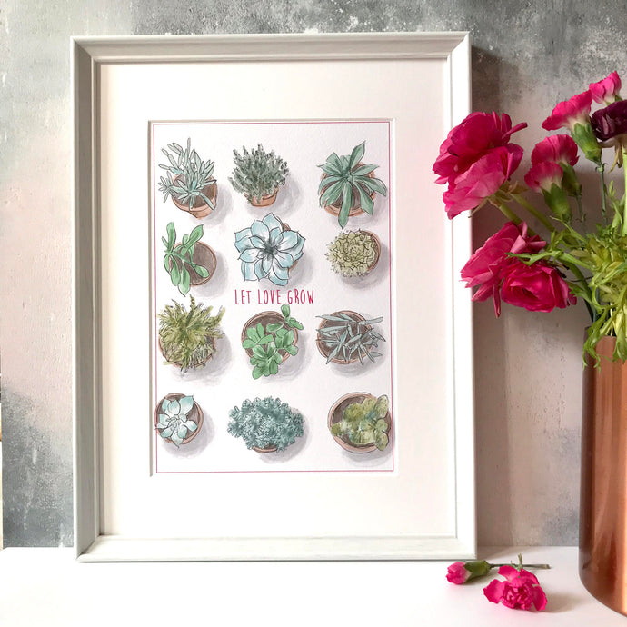 Succulents 'Let Love Grow' 'Love Grows Where you Plant It' Hand Drawn Print