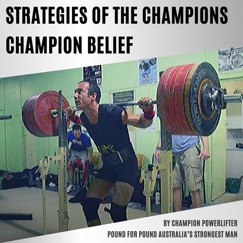STRATEGIES OF THE CHAMPIONS - CHAMPION BELIEF