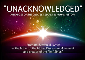 Dr Steven Greer - Unacknowledged: An Expose' of the World's Greatest Secret