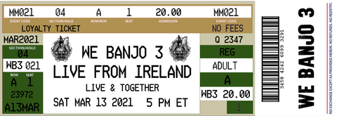 Loyalty Ticket - Live From Ireland March 13, 2021