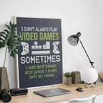 I Don't Always Play Video Games Poster
