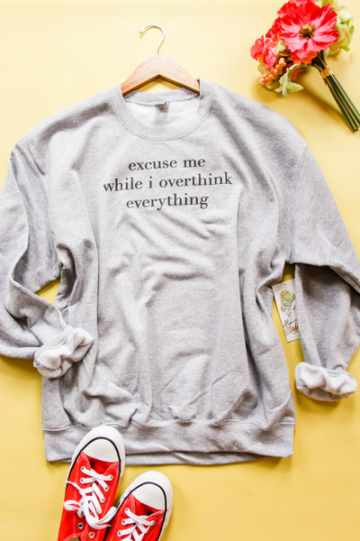 Overthink Everything Sweatshirt - Atomic Wildflower