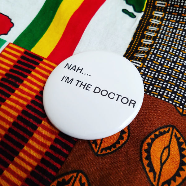 Nah..I'm the Doctor Button
