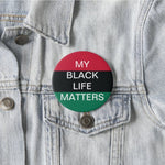 My Black Life Matters Pin