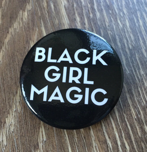 """Black Girl Magic"" Pin"