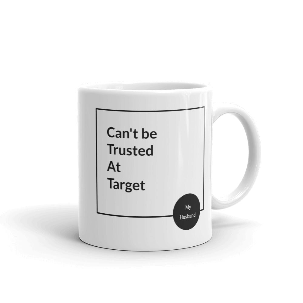 Cant be Trusted at Target Husband - The Great Lakes T Shirt, Apparel, and Clothing Company