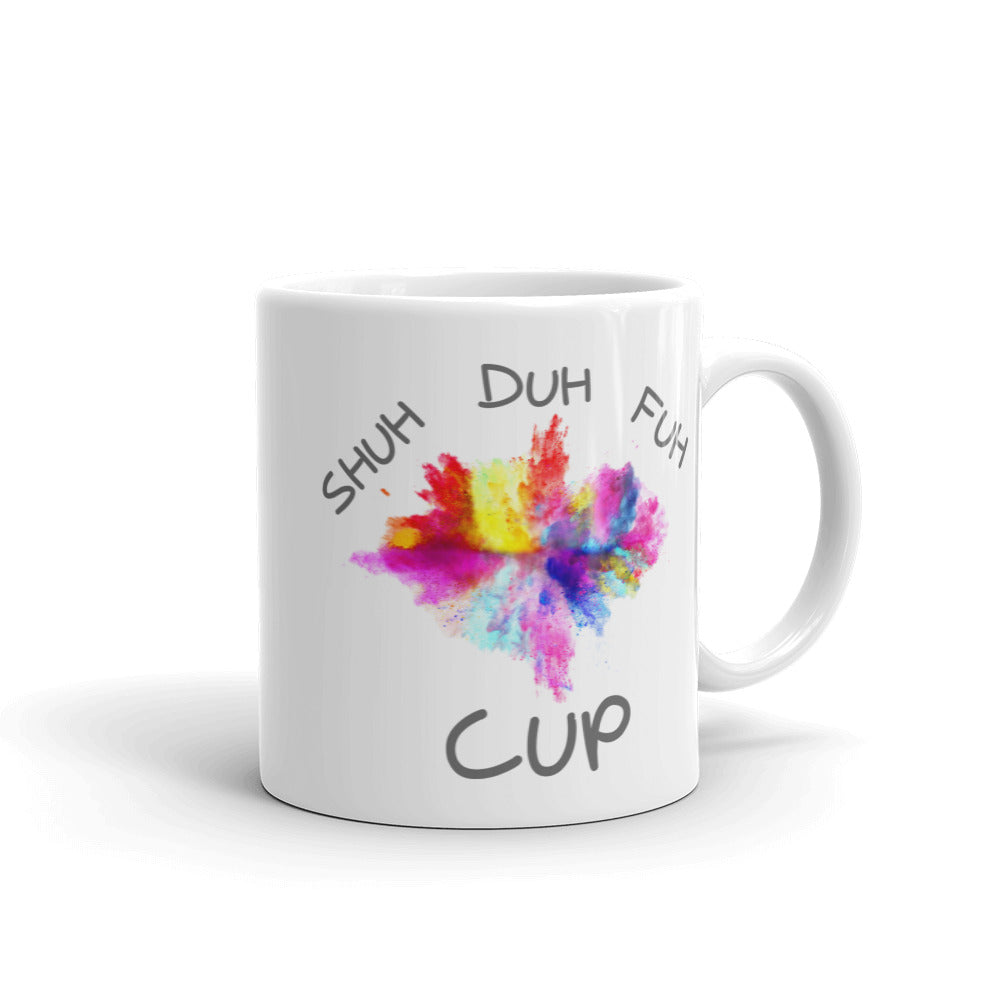 Shuh Duh Fuh Mug - The Great Lakes T Shirt, Apparel, and Clothing Company