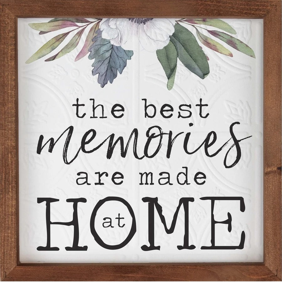 The best memories are made at home sign