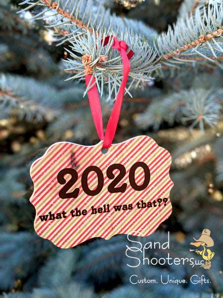 What the hell was that?? 2020 Christmas Ornament