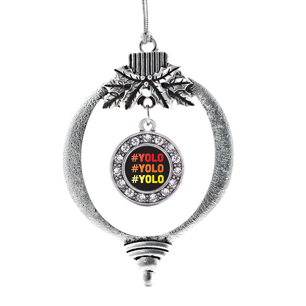 You Only Live Once Circle Charm Christmas / Holiday Ornament