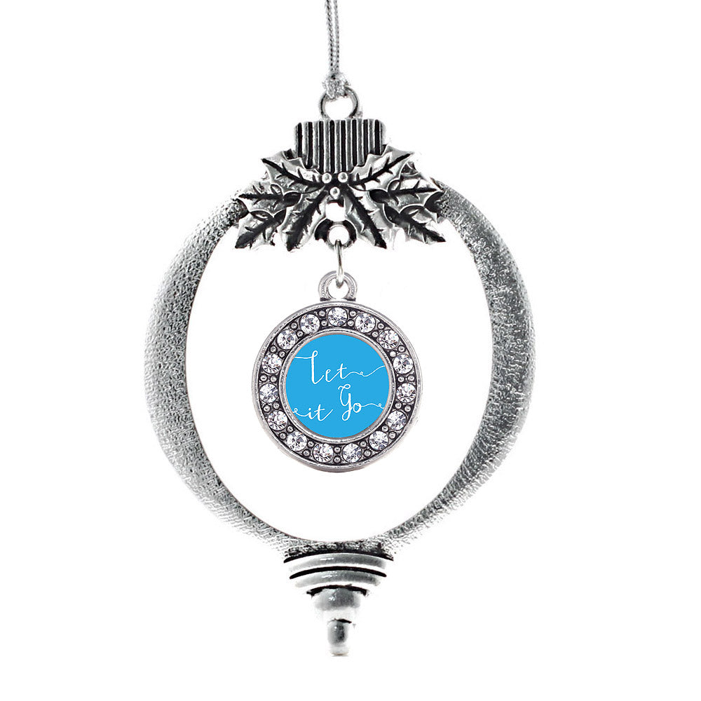 Let it Go Circle Charm Christmas / Holiday Ornament