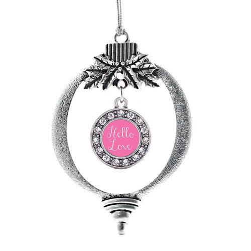 Hello Love Circle Charm Christmas / Holiday Ornament