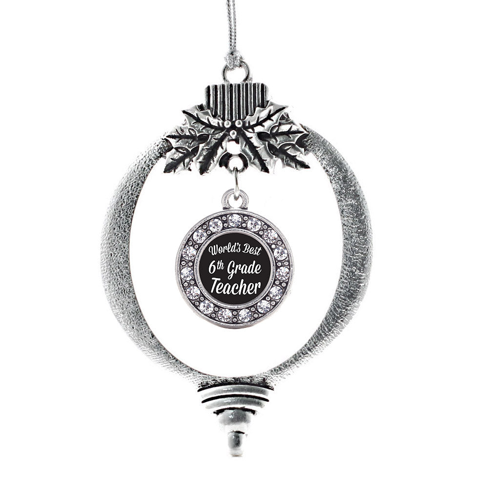 World's Best 6th Grade Teacher Circle Charm Christmas / Holiday Ornament