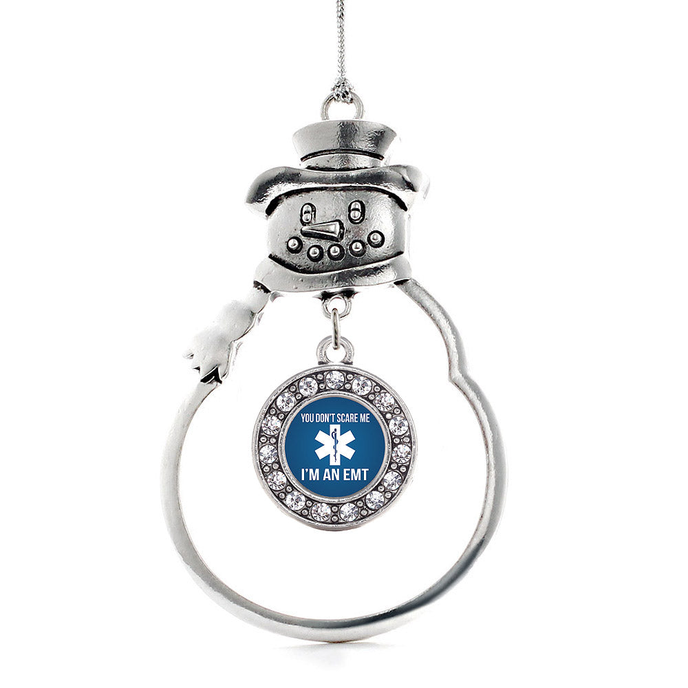 You Don't Scare Me I'm An EMT Circle Charm Christmas / Holiday Ornament