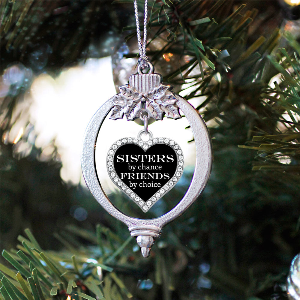 Sisters by Chance, Friends by Choice Open Heart Charm Christmas / Holiday Ornament