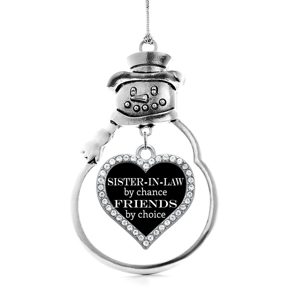 Sister-in-law by Chance, Friends by Choice Open Heart Charm Christmas / Holiday Ornament