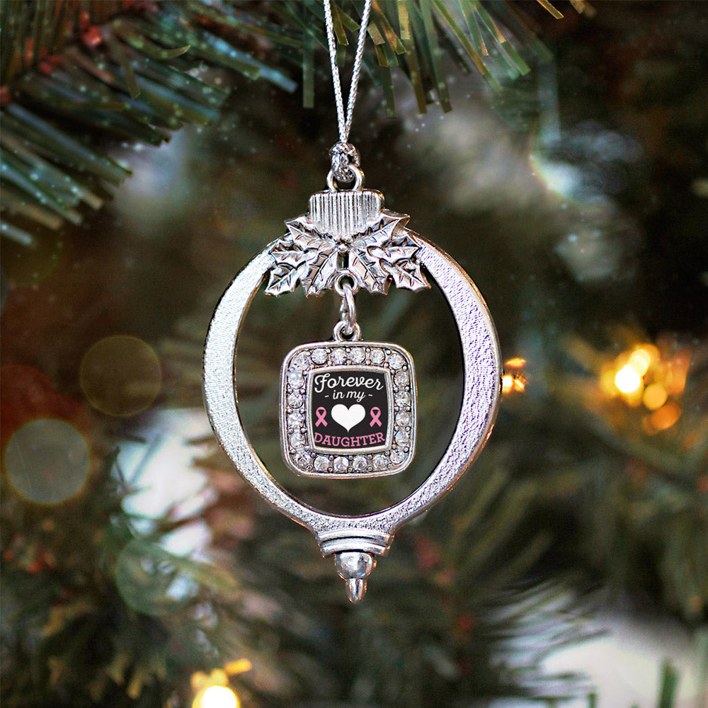 Forever in my Heart Daughter Breast Cancer Support Square Charm Christmas / Holiday Ornament