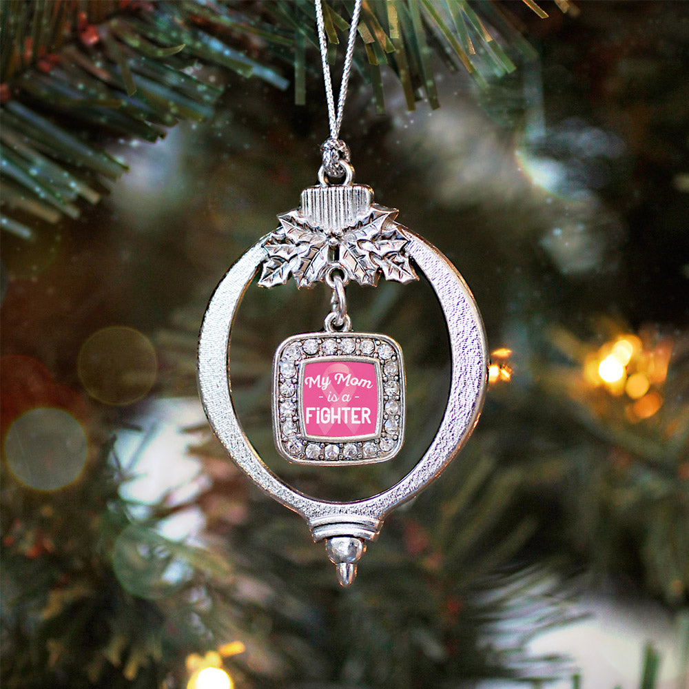My Mom is a Fighter Breast Cancer Awareness Square Charm Christmas / Holiday Ornament