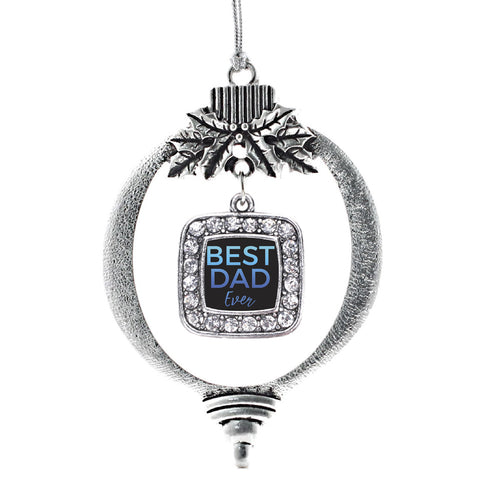 Best Dad Ever Square Charm Christmas / Holiday Ornament