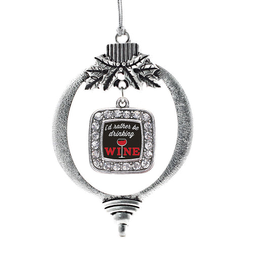 I'd Rather Be Drinking Wine Square Charm Christmas / Holiday Ornament