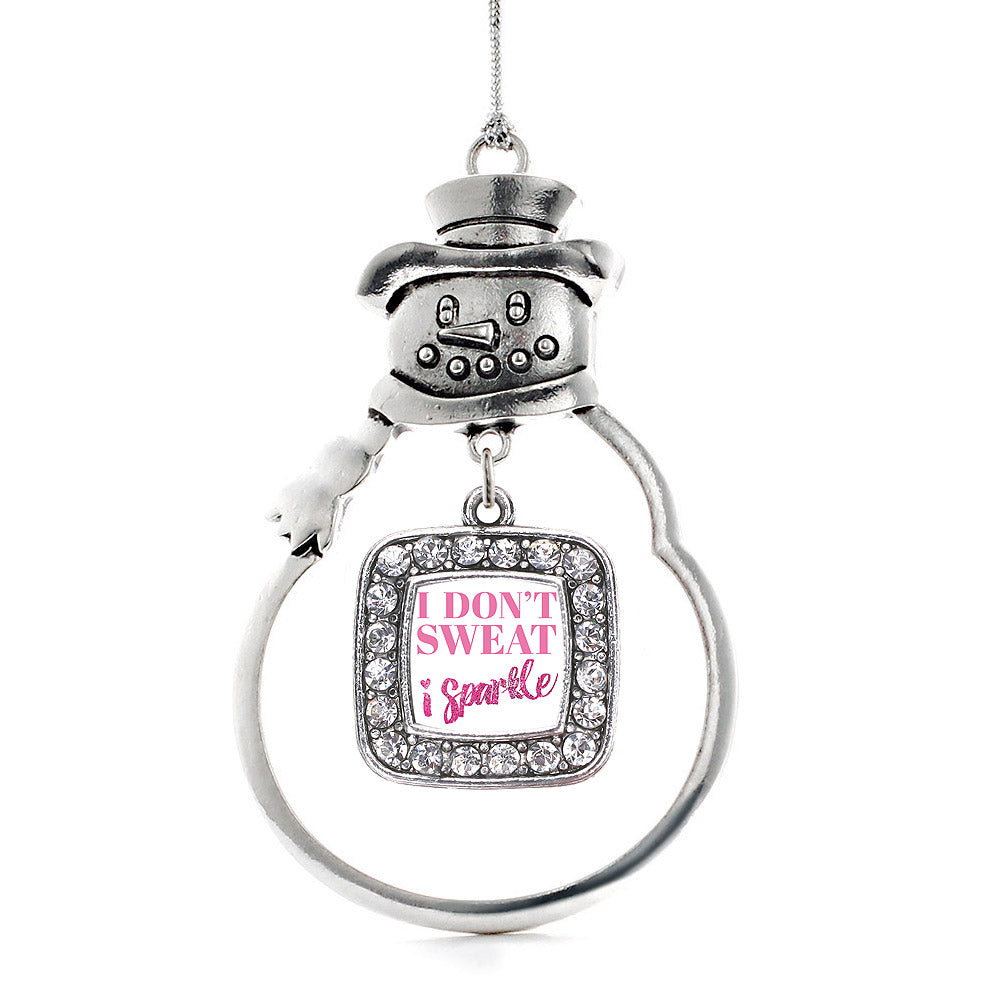 I Don't Sweat, I Sparkle Square Charm Christmas / Holiday Ornament
