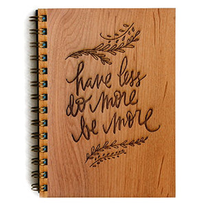 """Have Less, Do More"" Wood-Cover 5 x 7 Journal - Handcrafted in Southern Salifornia By Cardtorial"