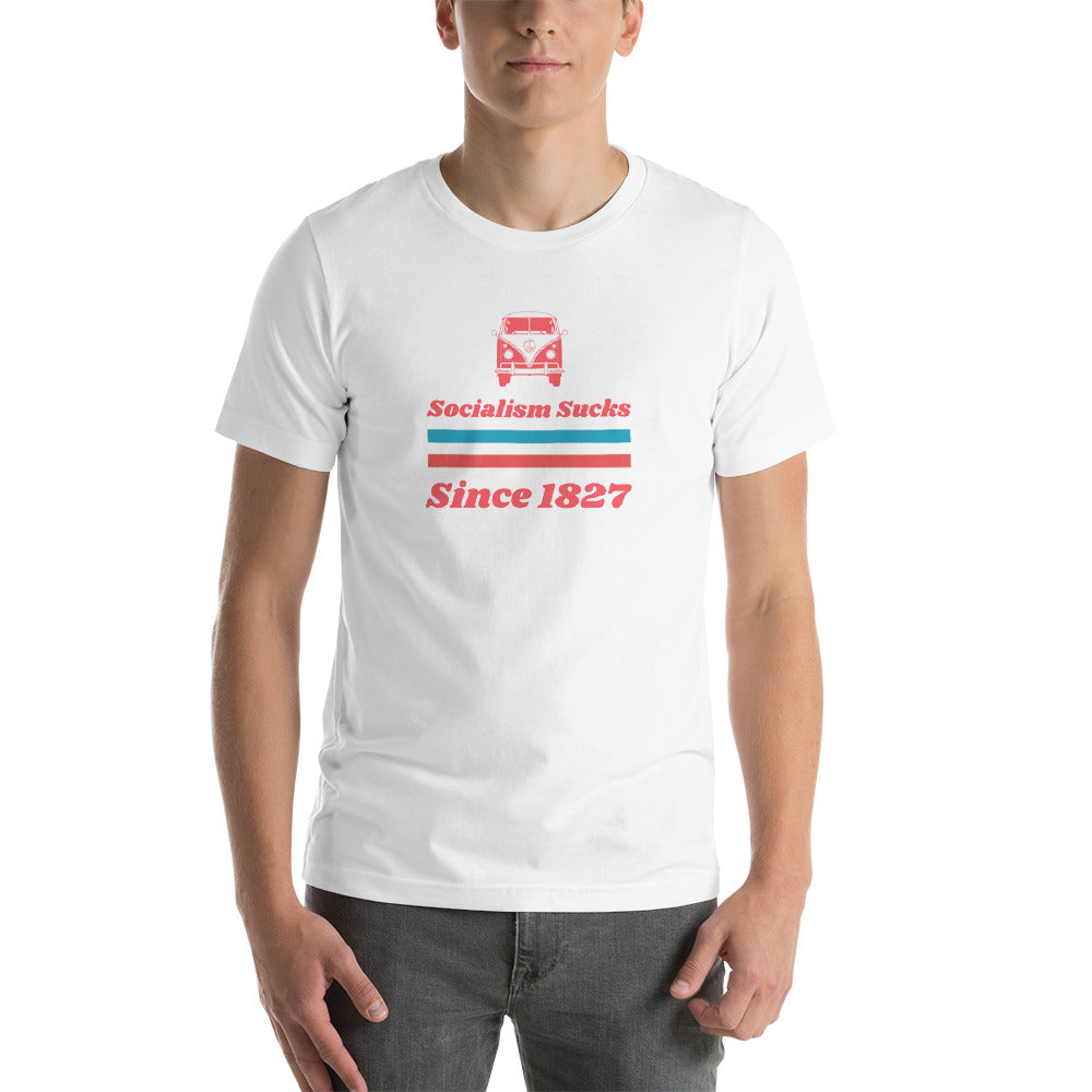 """Socialism Sucks Since 1827"" T-Shirt"