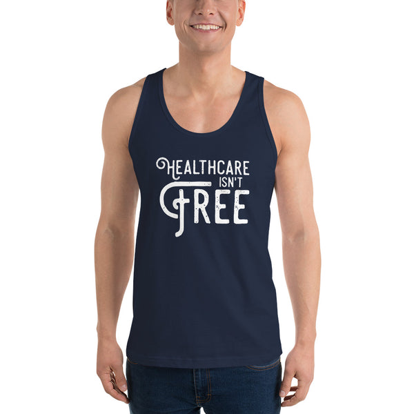 """Healthcare Isn't Free"" Classic Tank Top"