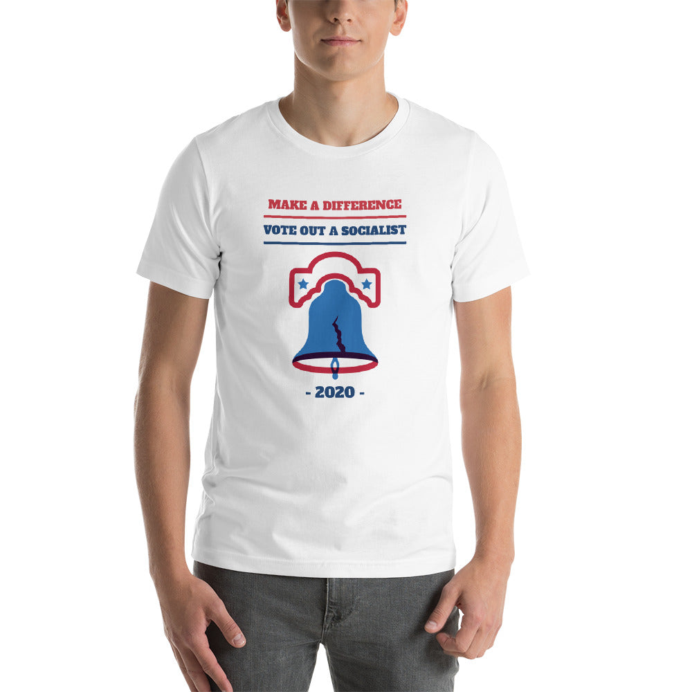 """Make A Difference, Vote Out A Socialist"" T-Shirt"