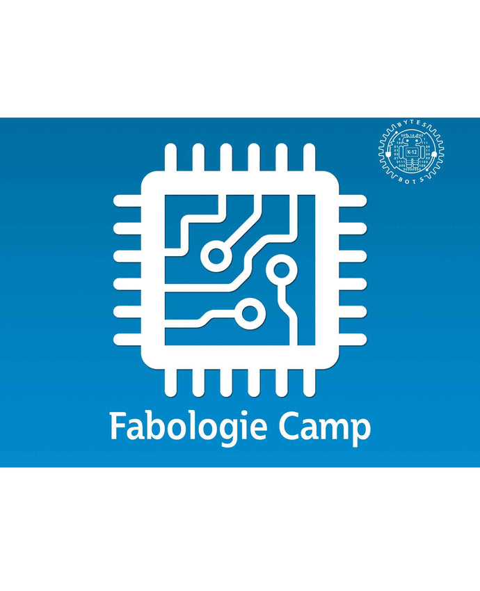 Bytes and Bots Fabologie Summer Camps