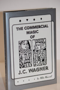 The Commercial Magic of J.C. Wagner  -  Mike Maxwell