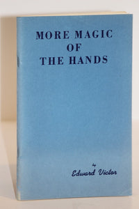 More Magic of The Hands  -  Edward Victor