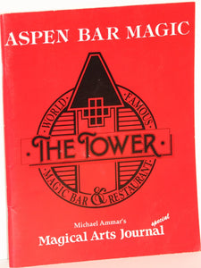 Michael Ammar's Magical Arts Journal Special  -  Aspen Bar Magic, The Tower, World Famous Magic Bar & Restaurant