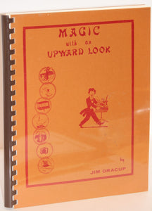 Magic With An Upward Look  -  Rev. Jim Dracup