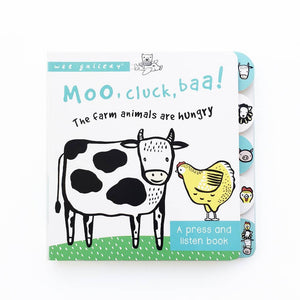 Wee Gallery: Moo, Cluck, Baa! - Press and Listen Sound Book (584718516269)