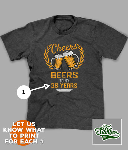 PERSONALIZED CHEERS & BEERS BIRTHDAY T-SHIRT PRINTING OPTIONS