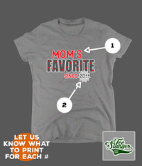 MOM'S FAVORITE T-SHIRT PERSONALIZATION OPTIONS