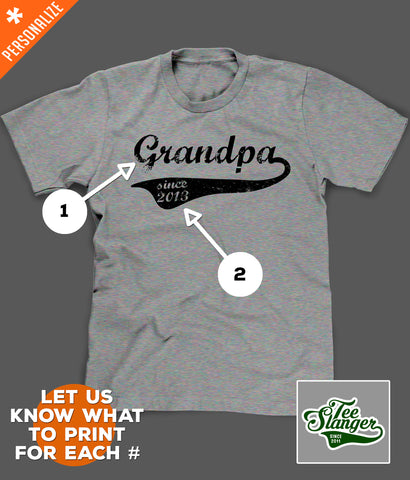 PERSONALIZED GRANDPA SINCE T-SHIRT PRINTING OPTIONS