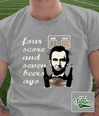 Abe Lincoln football t-shirt on model 4 score and 7 beers ago