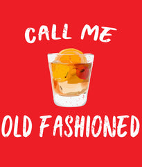 CALL ME OLD FASHIONED T-SHIRT DESIGN CLOSEUP