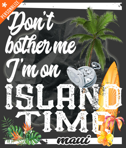 I'm on Island Time T-shirt design closeup