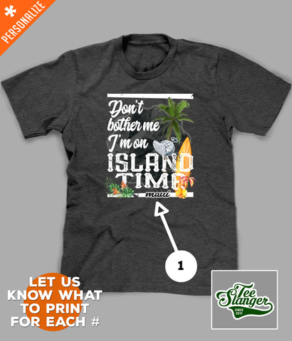 I'm on Island Time T-shirt personalization options
