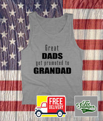 GREAT DADS GET PROMOTED TO GRANDAD TANK TOP