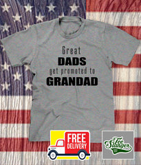 GREAT DADS GET PROMOTED TO GRANDAD T-SHIRT