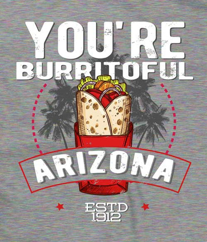 You're Burritoful Arizona t-shirt design closeup