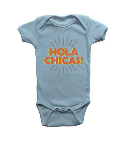 Hola Chicas funny infant onesie