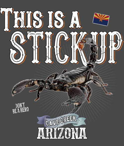 Arizona scorpion shirt - This is a stickup