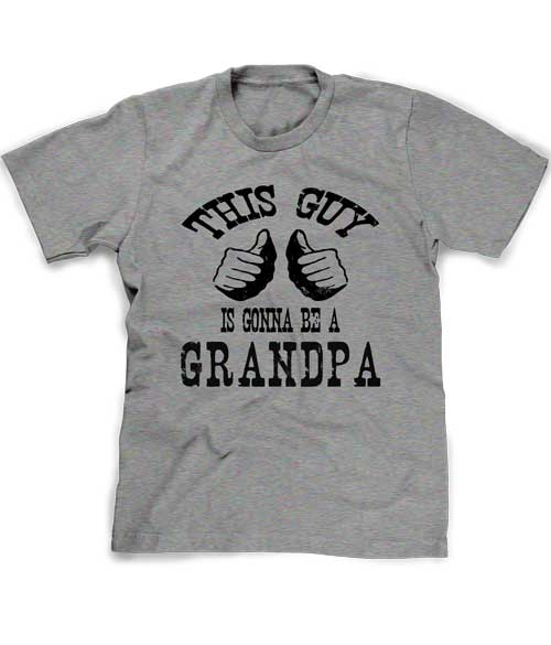 This Guy is gonna be a Grandpa t-shirt - new Granddad tee